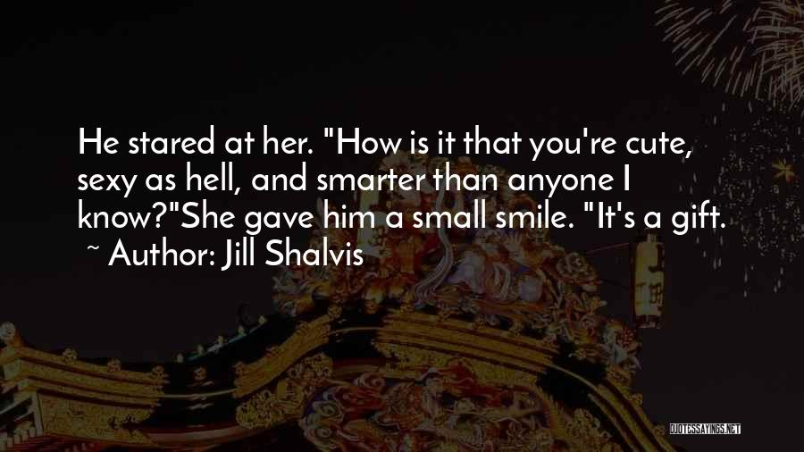 Having A Cute Smile Quotes By Jill Shalvis