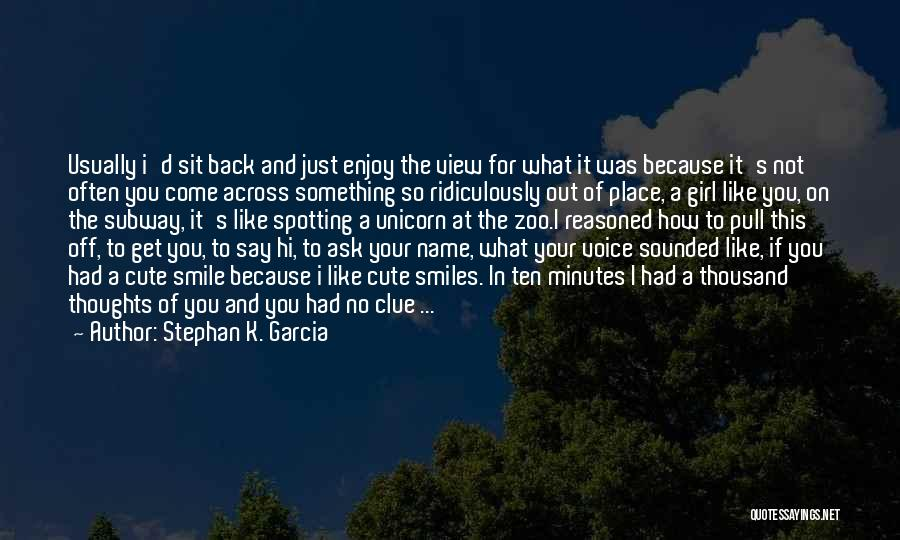 Having A Cute Smile Quotes By Stephan K. Garcia