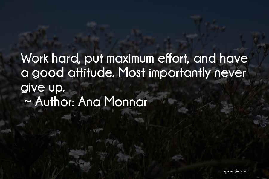 Having A Good Attitude At Work Quotes By Ana Monnar
