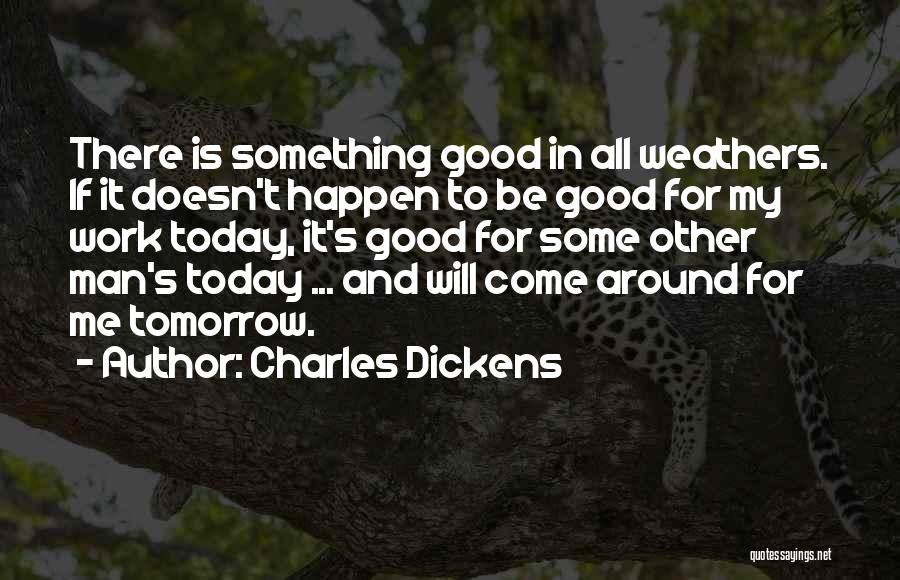 Having A Good Attitude At Work Quotes By Charles Dickens