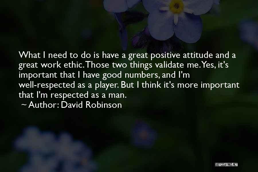 Having A Good Attitude At Work Quotes By David Robinson