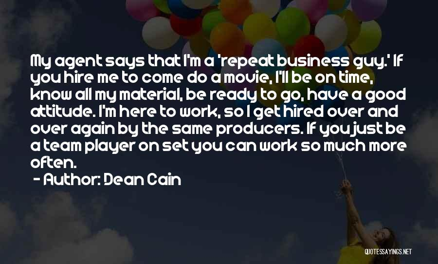 Having A Good Attitude At Work Quotes By Dean Cain
