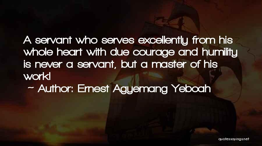 Having A Good Attitude At Work Quotes By Ernest Agyemang Yeboah