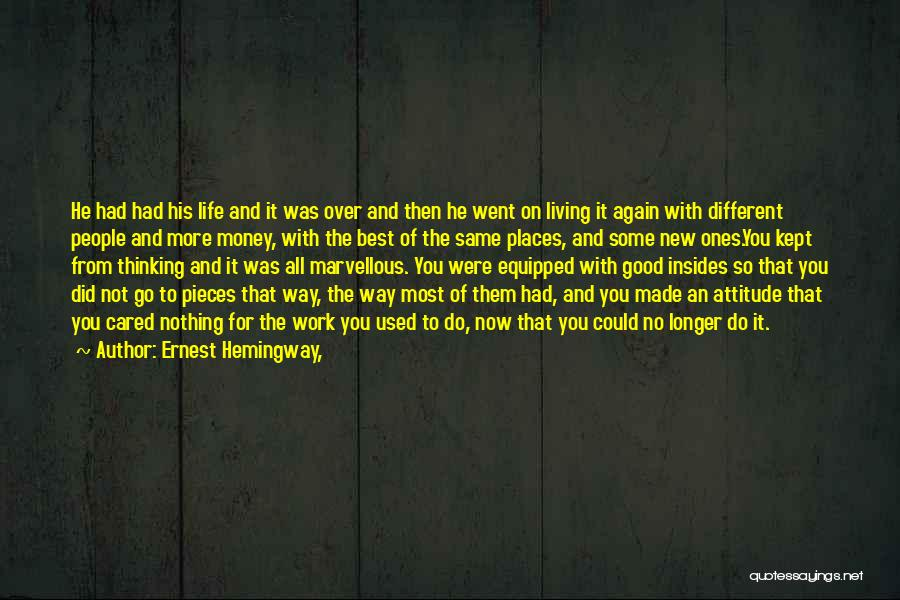 Having A Good Attitude At Work Quotes By Ernest Hemingway,