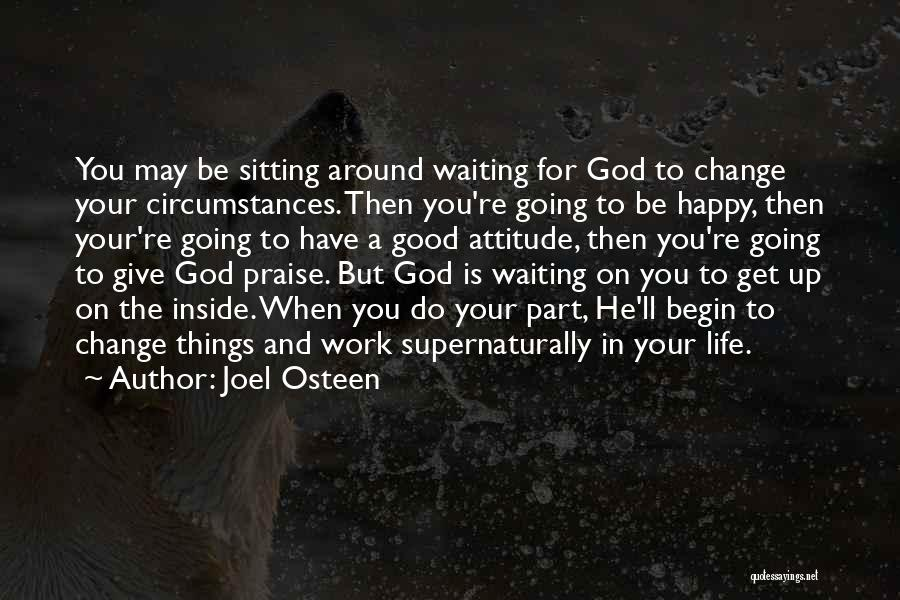Having A Good Attitude At Work Quotes By Joel Osteen