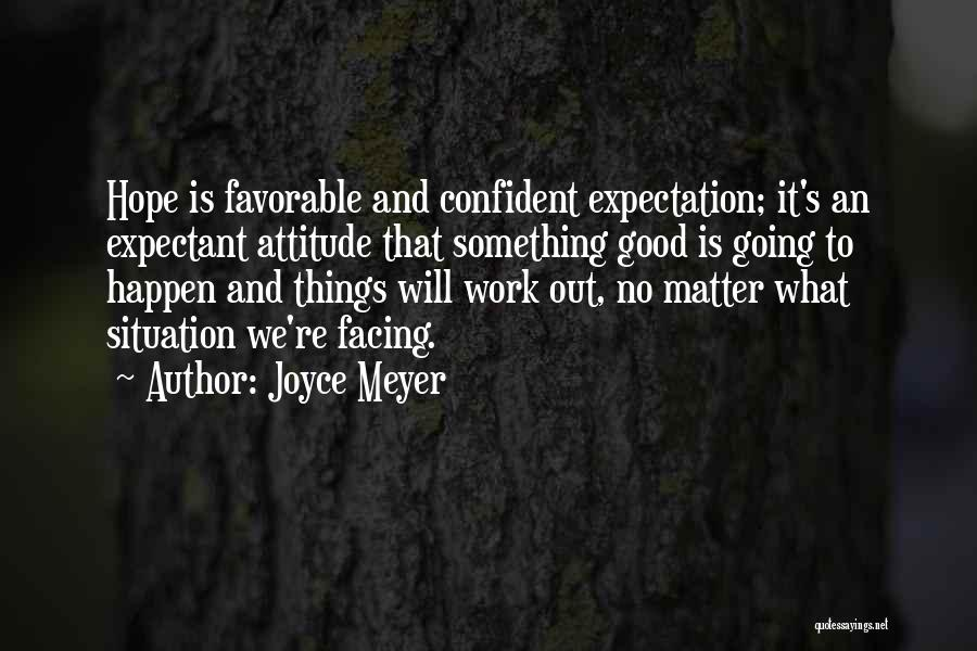 Having A Good Attitude At Work Quotes By Joyce Meyer