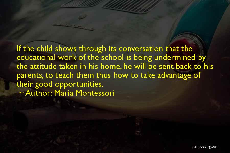 Having A Good Attitude At Work Quotes By Maria Montessori