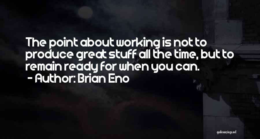 Having A Great Time With Someone Quotes By Brian Eno