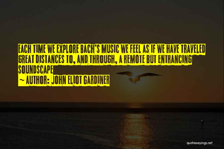 Having A Great Time With Someone Quotes By John Eliot Gardiner