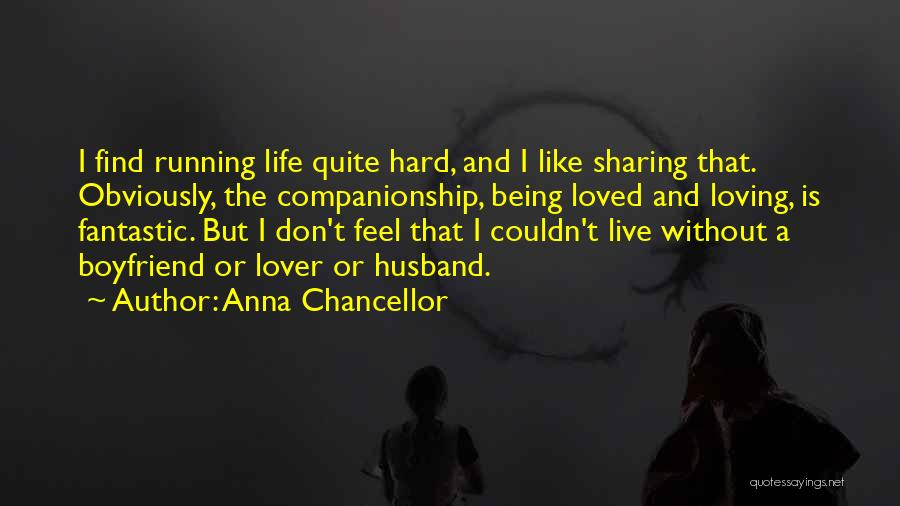 Having A Loving Husband Quotes By Anna Chancellor