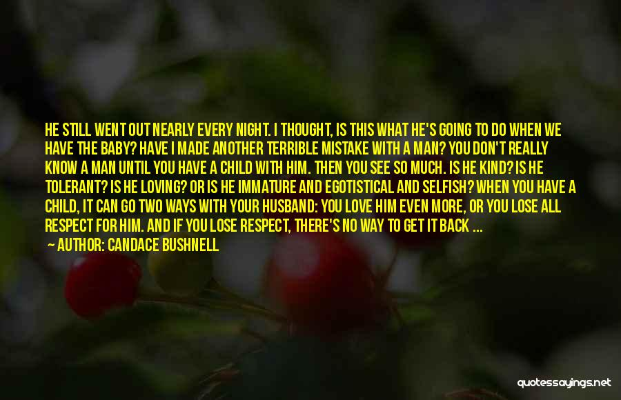 Having A Loving Husband Quotes By Candace Bushnell