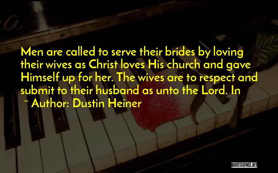 Having A Loving Husband Quotes By Dustin Heiner