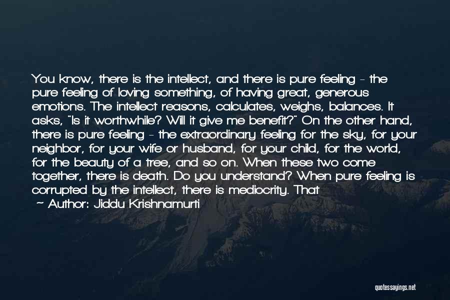 Having A Loving Husband Quotes By Jiddu Krishnamurti