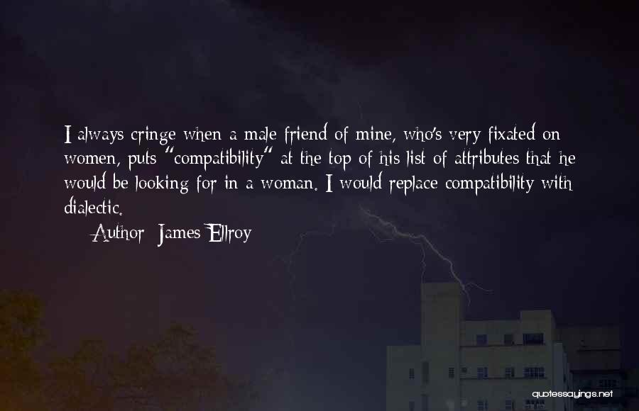 Having A Male Best Friend Quotes By James Ellroy