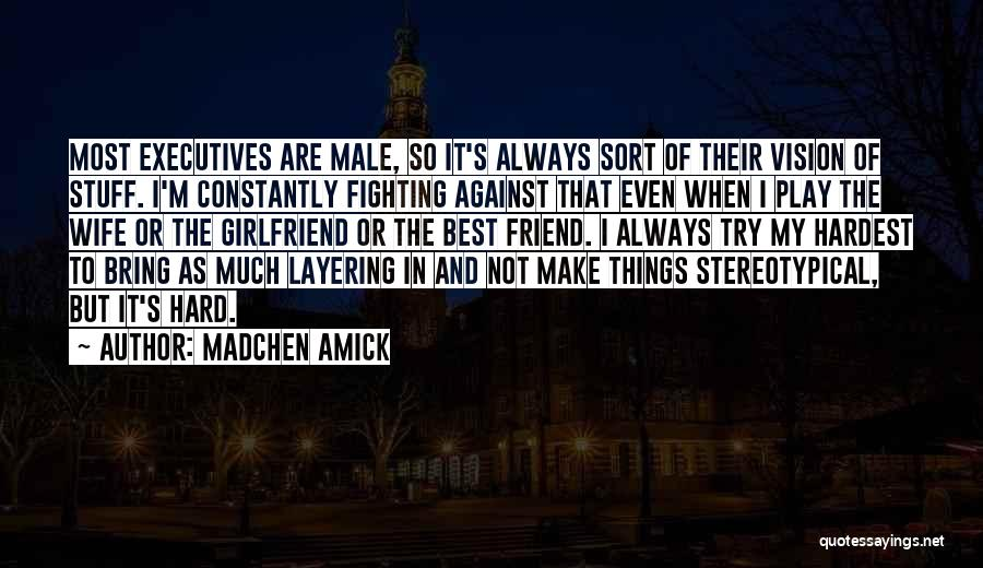 Having A Male Best Friend Quotes By Madchen Amick