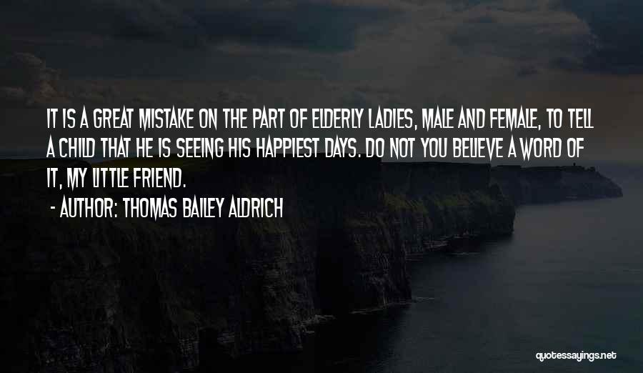 Having A Male Best Friend Quotes By Thomas Bailey Aldrich