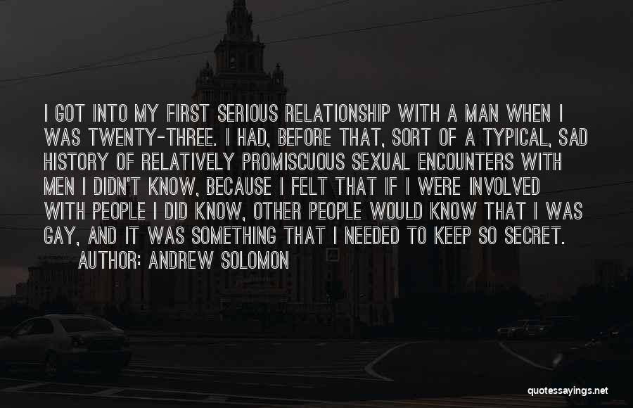 Having A Secret Relationship Quotes By Andrew Solomon