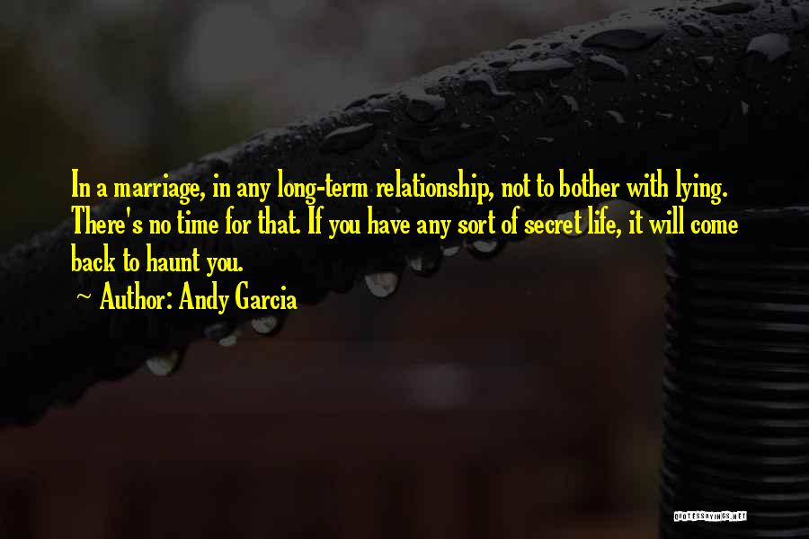 Having A Secret Relationship Quotes By Andy Garcia