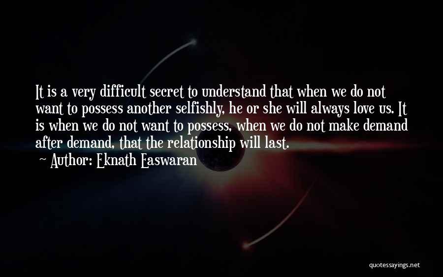 Having A Secret Relationship Quotes By Eknath Easwaran