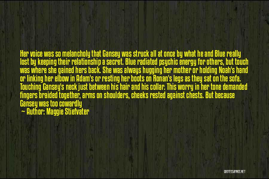 Having A Secret Relationship Quotes By Maggie Stiefvater