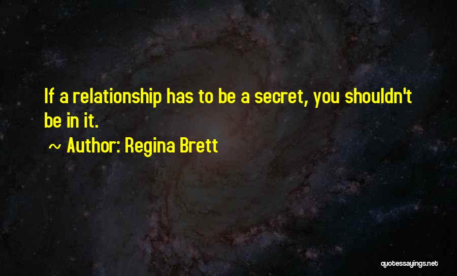 Having A Secret Relationship Quotes By Regina Brett