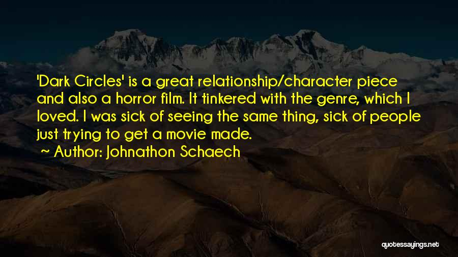Having A Sick Loved One Quotes By Johnathon Schaech