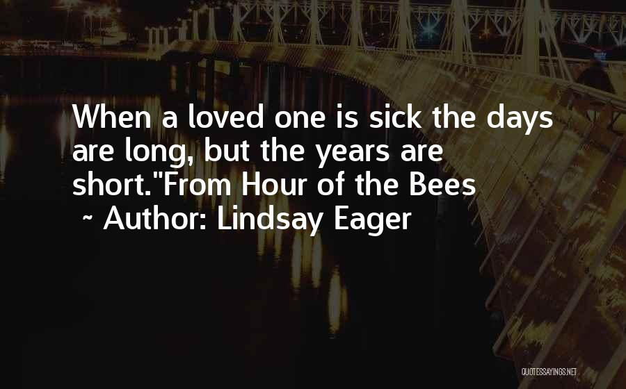 Having A Sick Loved One Quotes By Lindsay Eager