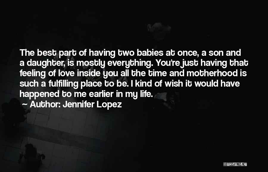 Having A Son And Daughter Quotes By Jennifer Lopez