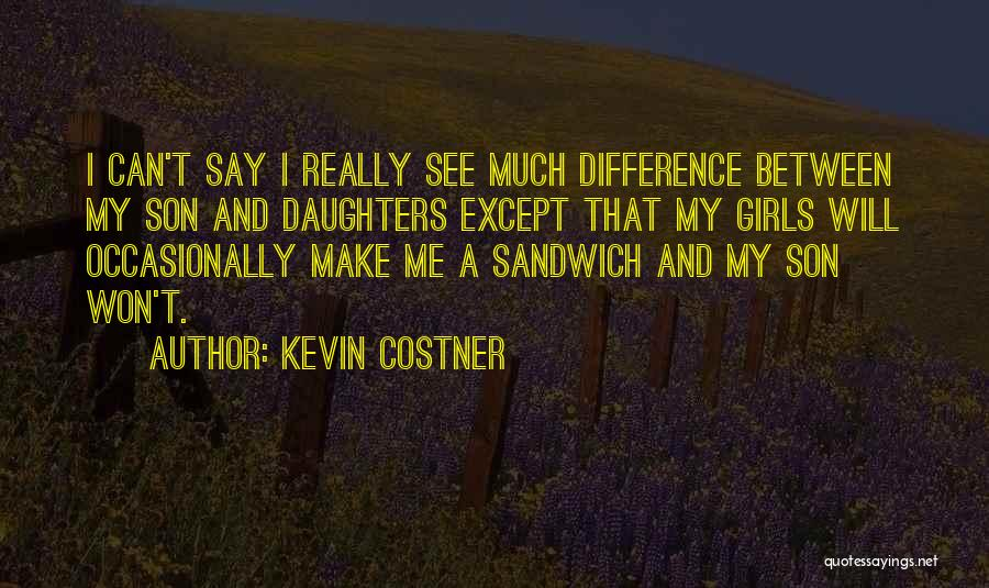 Having A Son And Daughter Quotes By Kevin Costner