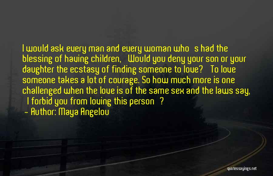 Having A Son And Daughter Quotes By Maya Angelou