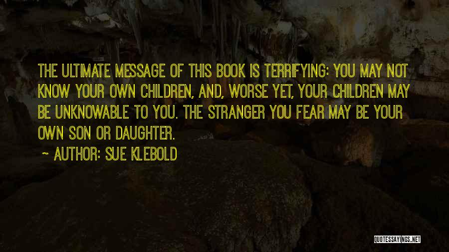 Having A Son And Daughter Quotes By Sue Klebold