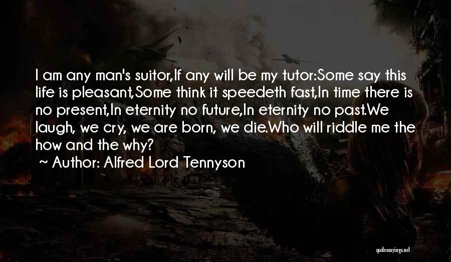 Having A Suitor Quotes By Alfred Lord Tennyson