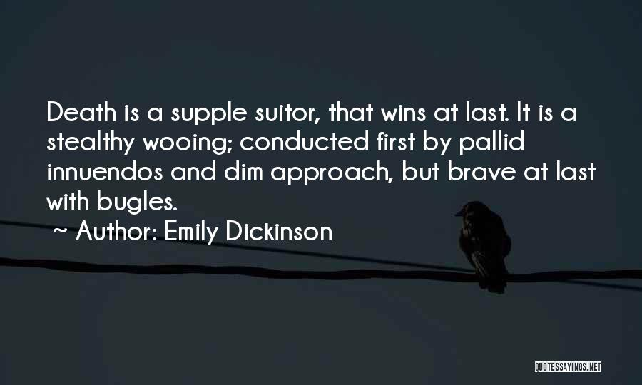 Having A Suitor Quotes By Emily Dickinson