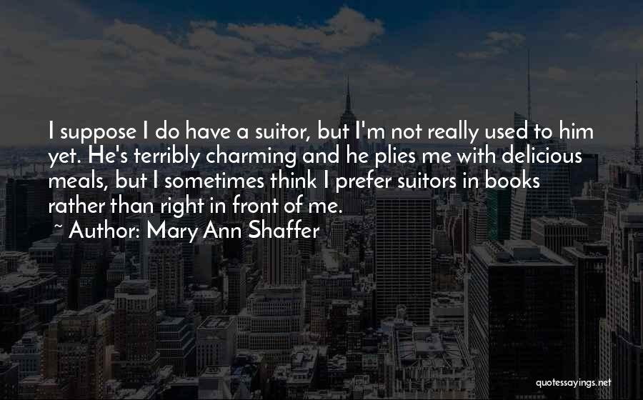 Having A Suitor Quotes By Mary Ann Shaffer