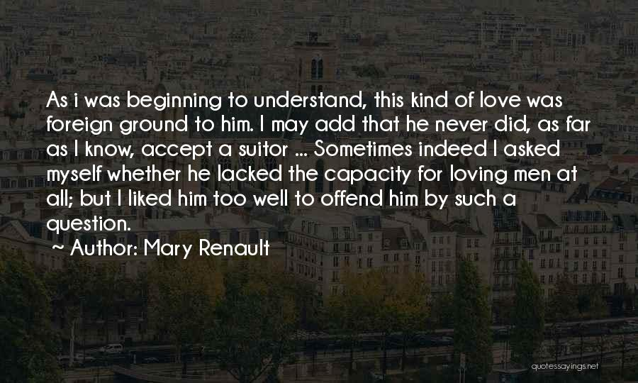Having A Suitor Quotes By Mary Renault