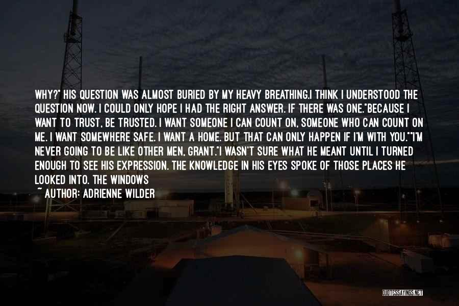 Having An Answer For Everything Quotes By Adrienne Wilder