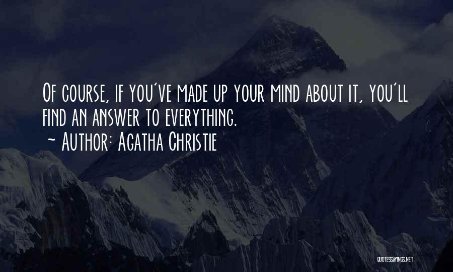 Having An Answer For Everything Quotes By Agatha Christie