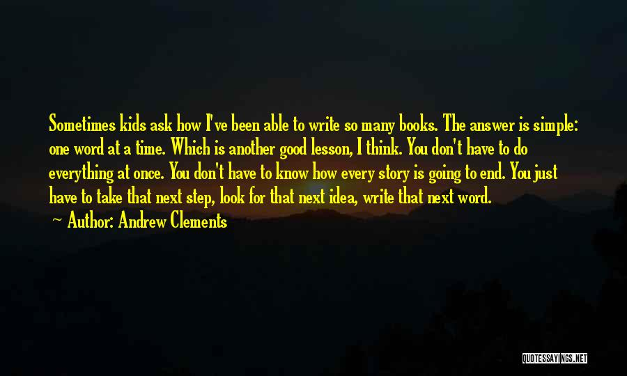 Having An Answer For Everything Quotes By Andrew Clements