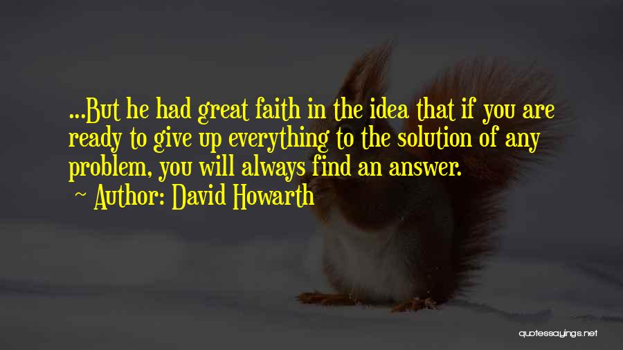 Having An Answer For Everything Quotes By David Howarth