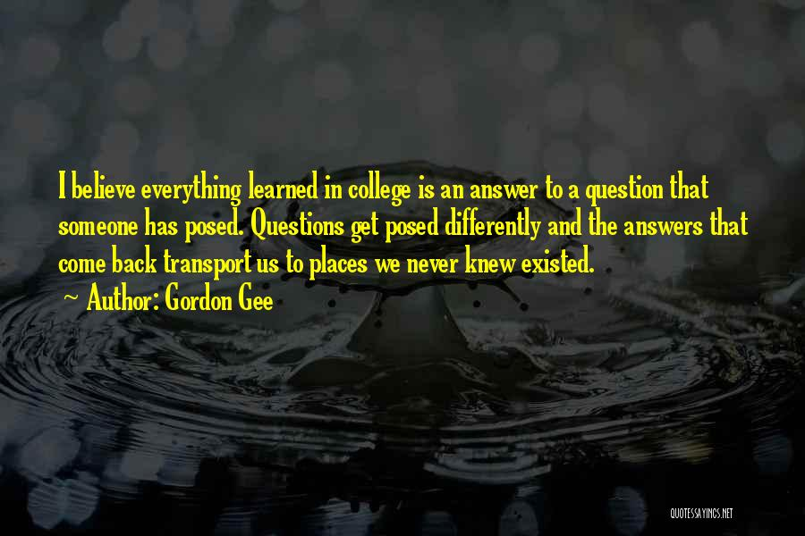 Having An Answer For Everything Quotes By Gordon Gee
