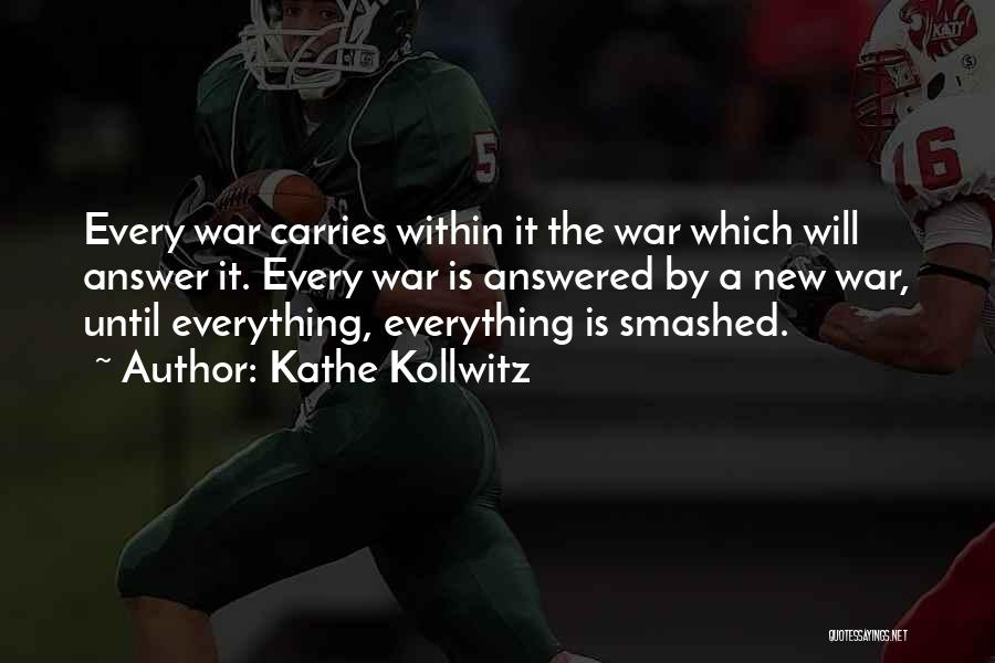 Having An Answer For Everything Quotes By Kathe Kollwitz