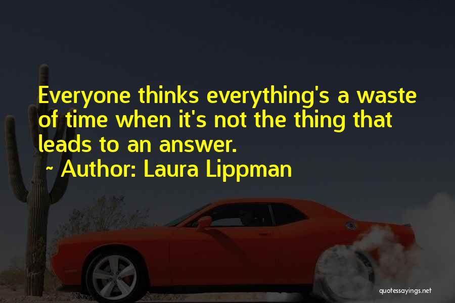 Having An Answer For Everything Quotes By Laura Lippman