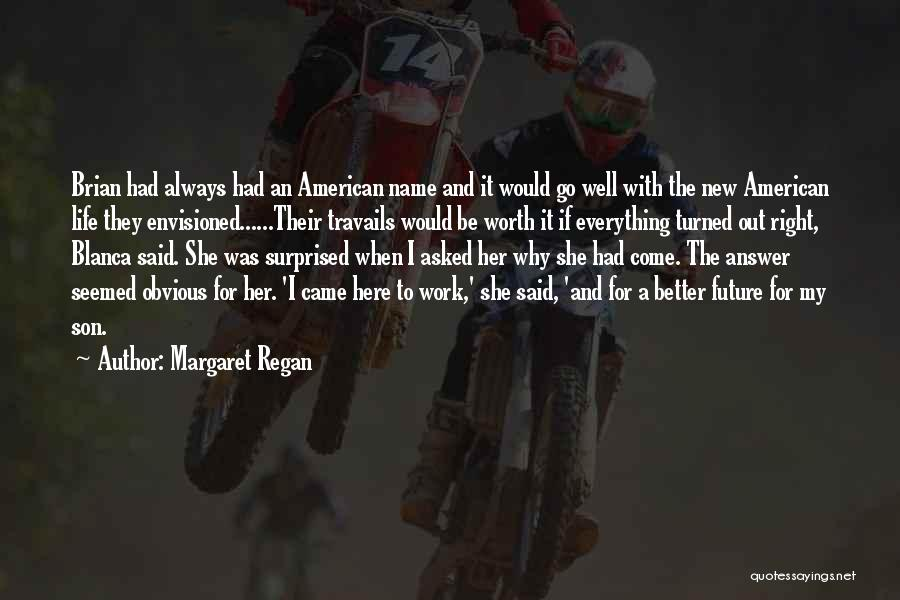 Having An Answer For Everything Quotes By Margaret Regan