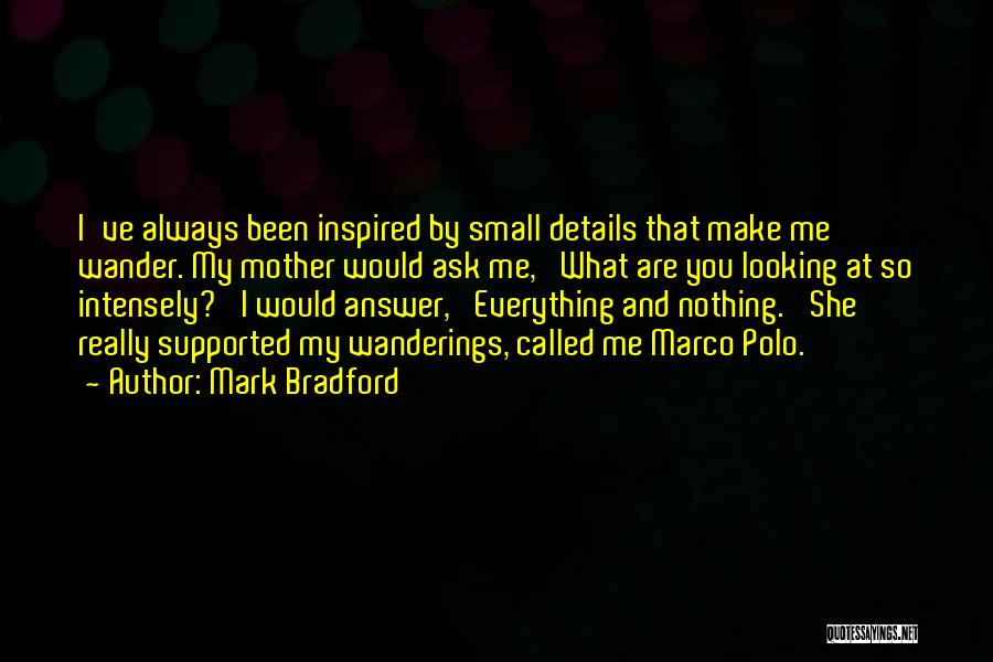 Having An Answer For Everything Quotes By Mark Bradford