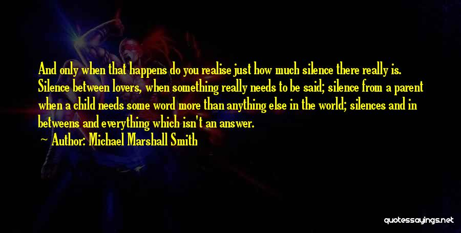 Having An Answer For Everything Quotes By Michael Marshall Smith