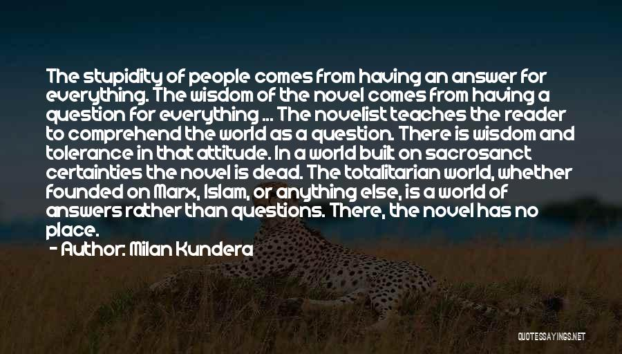 Having An Answer For Everything Quotes By Milan Kundera