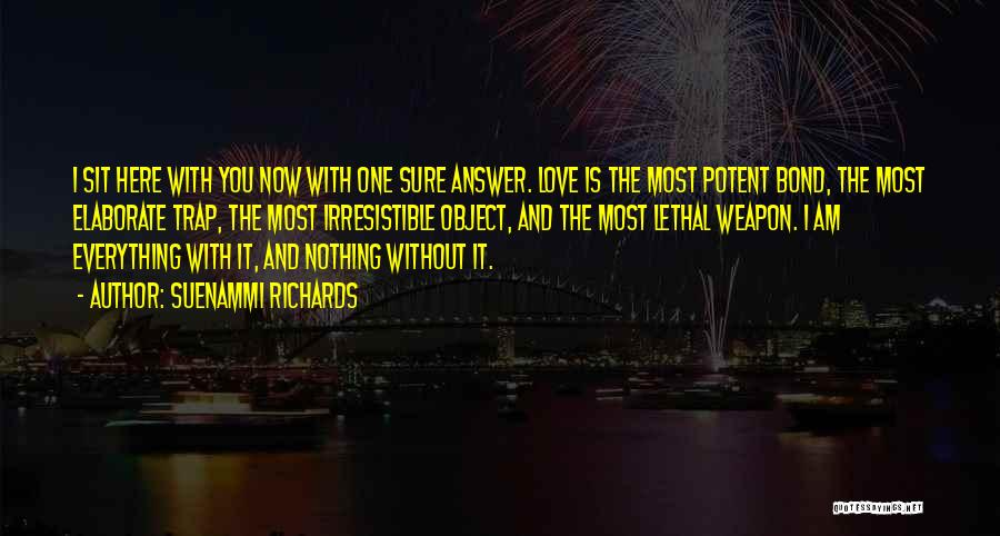 Having An Answer For Everything Quotes By Suenammi Richards