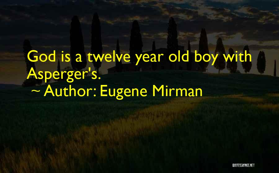 Having Aspergers Quotes By Eugene Mirman