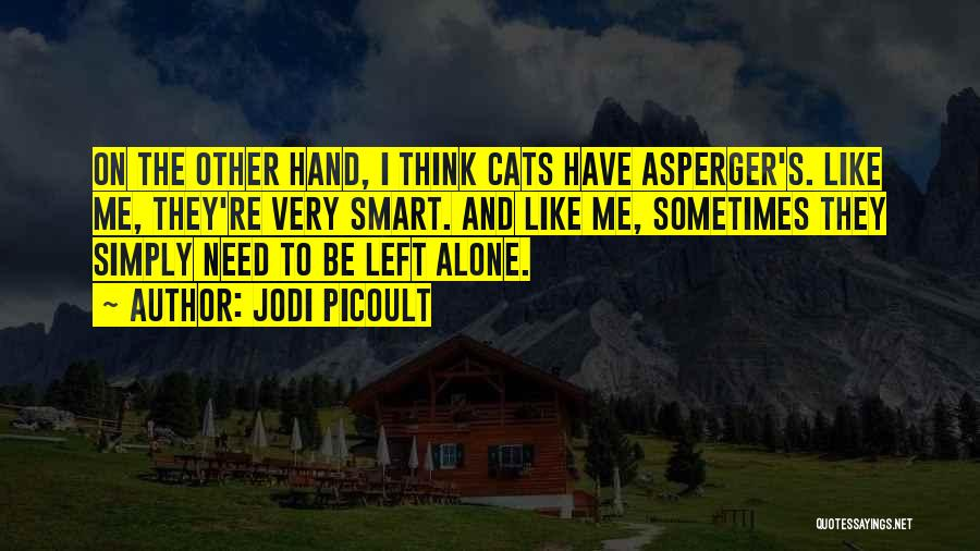 Having Aspergers Quotes By Jodi Picoult