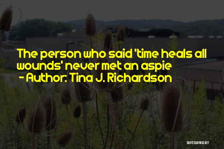 Having Aspergers Quotes By Tina J. Richardson